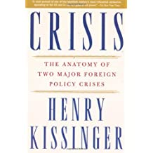 Crisis: The Anatomy of Two Major Foreign Policy Crises by Henry Kissinger (2004-07-27)