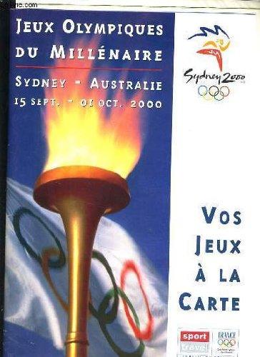 VOS JEUX A LA CARTE - JEUX OLYMPIQUES DU MILLENAIRE SYDNEY AUSTRALIE 15 SEPTEMBRE 01 OCTOBRE 2000 par COLLECTIF