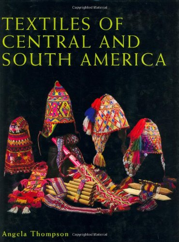 America Latin Kostüm - Textiles of Central And South America