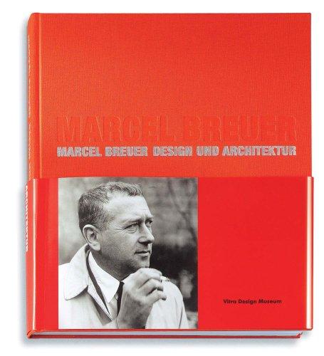 Marcel Breuer: Design und Architektur: Design and Architecture Buch-Cover