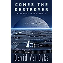 Comes The Destroyer by David VanDyke (2014-01-08)