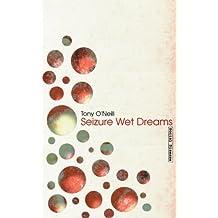 Seizure Wet Dreams