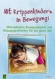 Mit Krippenkindern in Bewegung!: Mitmachideen