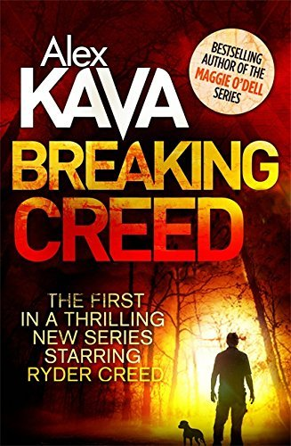 Breaking Creed (Ryder Creed) by Alex Kava (2015-01-27)