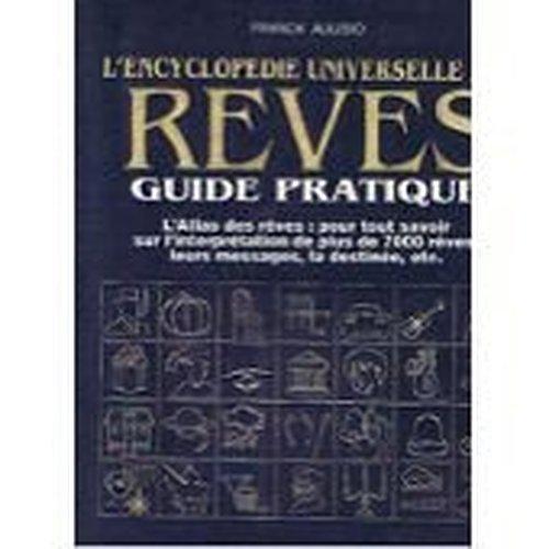L'encyclopédie universelle des rêves : Guide pratique...