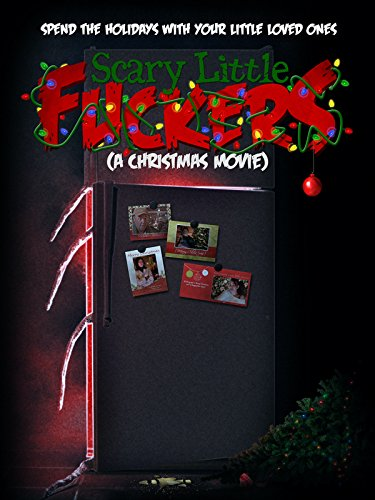 Scary Little Fuckers (A Christmas Movie) (Film Mary Scary)