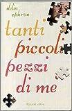 Tanti Piccoli Pezzi Di Me Di Delia Ephron Ed. Rizzoli