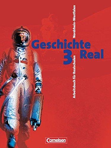 Geschichte Real - Nordrhein-Westfalen - Bisherige Ausgabe / Band 3: 9./10. Schuljahr - Vom Deutschen Kaiserreich bis zur