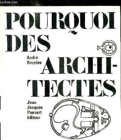 Pourquoi des architectes ? par André Bruyère
