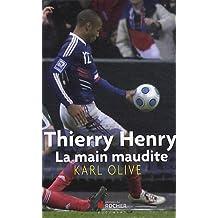 Thierry Henry, la main maudite (Documents)