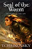 Seal of the Worm (Shadows of the Apt)