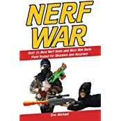 Nerf War: Over 25 Best Nerf Blasters Field Tested for Distance and Accuracy! Plus, Nerf Gun Safety, Setting Up Nerf Wars, Nerf Mods and Buying Nerf Blasters for Cheap (Nerf Blaster Guide) (Volume 1) by Eric Michael (2015-05-10)