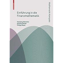 Einführung in die Finanzmathematik (Mathematik Kompakt)