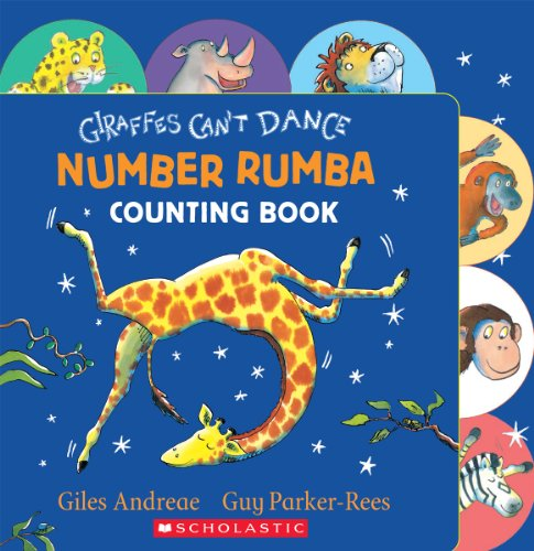 Giraffes Can't Dance: Number Rumba Counting Book por Giles Andreae