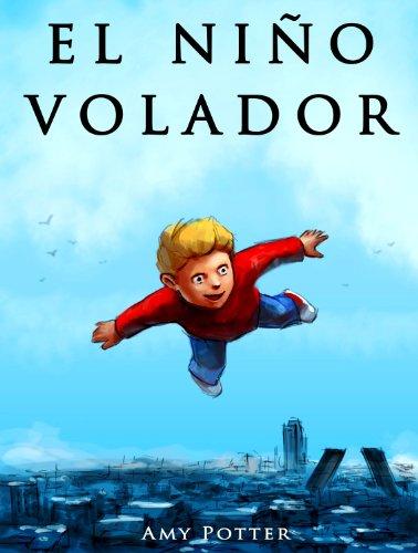 Descargar Libro El Niño Volador (Libro Ilustrado) de Amy Potter