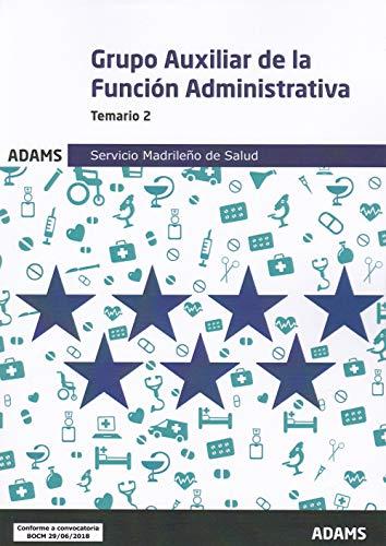 Temario Auxiliar de la Función Administrativa Servicio Madrileño de Salud (OC): Temario 2 Auxiliar de la Función Administrativa Servicio Madrileño de Salud