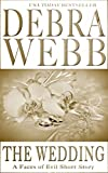 Front cover for the book The Wedding: A Faces of Evil Short Story by Debra Webb