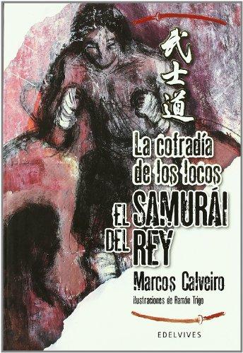 La cofradia de los locos / The Brotherhood of the Insane (El Samurai Del Rey / the King's Samurai) por Marcos Calveiro
