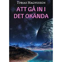 Att gå in i det okända (Swedish Edition)