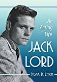 Jack Lord: An Acting Life