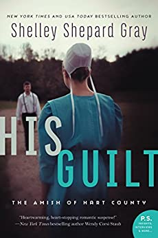 His Guilt: The Amish of Hart County by [Gray, Shelley Shepard]