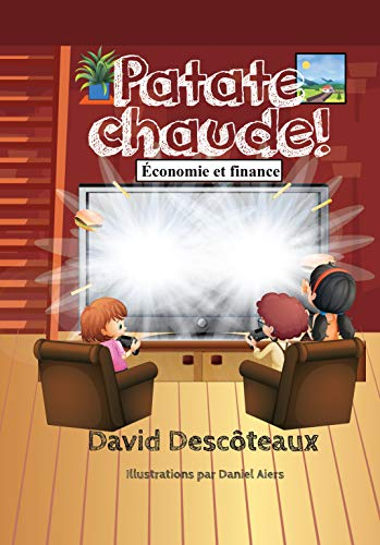 Couverture du livre Patate chaude! (Économie et finance pour enfants t. 5)