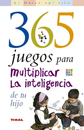 365 Juegos Para Multiplicar La Inteligencia De Tu Hijo (El Mundo Del Niño) por Emilie Courtat