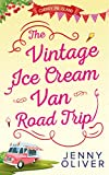 The Vintage Ice Cream Van Road Trip (Cherry Pie Island - Book 2) by Jenny Oliver