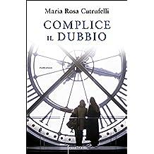 Complice il dubbio (Italian Edition)