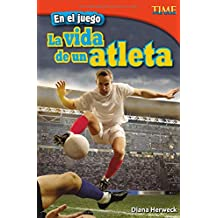 En El Juego: La Vida de Un Atleta (TIME For Kids: TIME For Kids en Espanol - Level 4)