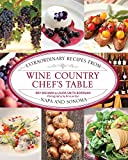 Wine Country Chef's Table: Extraordinary Recipes from Napa and Sonoma (English Edition)