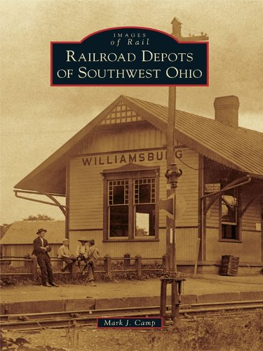 Railroad Depots of Southwest Ohio (Images of Rail) (English Edition)