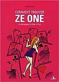 Comment trouver Ze One - Et démasquer le Mec À Fuir