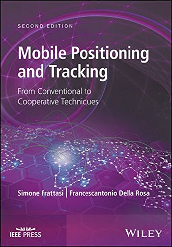 Mobile Positioning and Tracking: From Conventional to Cooperative Techniques, 2nd Edition (Wiley - IEEE)