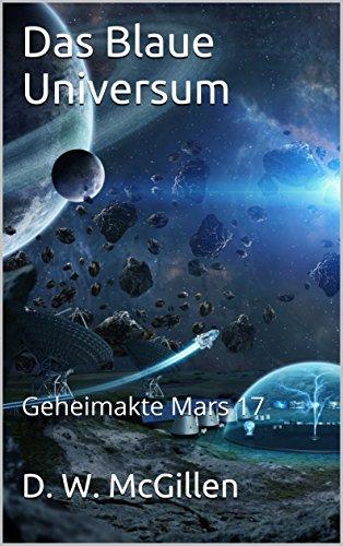 Buchseite und Rezensionen zu 'Das Blaue Universum: Geheimakte Mars 17' von D. W. McGillen