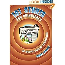 101 Stunts for Principals to Inspire Student Achievement