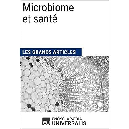 Microbiome et santé: Les Grands Articles d'Universalis