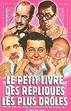 Telecharger Livres Le petit livre des repliques les plus droles (PDF,EPUB,MOBI) gratuits en Francaise