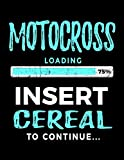Motocross Loading 75% Insert Cereal To Continue: Blank Doodle & Drawing Sketchbook - Dartan Creations, Tara Hayward