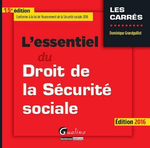 L'essentiel du droit de la sécurité sociale 2016 par Dominique Grandguillot