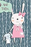 And Then...: Adventures of A Rabbit Girl and Her Teddy | A What Happens Next Comic Activity Book For Artists: Volume 3
