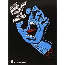 Surf Skate & Rock Art of Jim Phillips by Jim Phillips (2003-12-15)