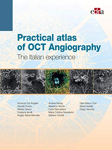 Practical atlas of OCT Angiography: The Italian experience di Vincenzo De Angelis