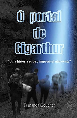 """O portal de Gigarthur: """"Uma história onde o impossível não existe"""" (Portuguese Edition) book cover"""