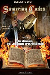 Le Disque de Joseph d'Arimathie - Tome 3 - Sumerian Codex