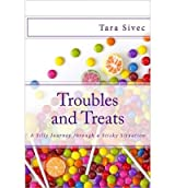[(Troubles and Treats: A Silly Journey Through a Sticky Situation)] [by: Tara Sivec]