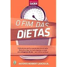 O FIM DAS DIETAS: Descubra o que faz você engordar e mude para emagrecer de vez — sem efeito sanfona!