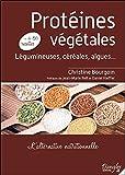 Protéines végétales - L'alternative nutritionnelle - Un livre pratique contenant plus de 80 recettes culinaires