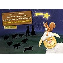 Alle Tiere nah und fern wollen gern zum Weihnachtsstern: 24 x Advent im Erzähltheater Kamishibai