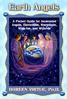 Earth Angels: A Pocket Guide for Incarnated Angels, Elementals, Starpeople, Walk-ins and Wizards by [Virtue, Doreen]